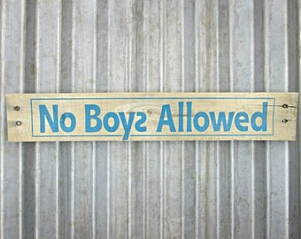 No Boys Allowed Sign in Island Blue -  Rustic Wooden Hand Painted Door or Wall Sign