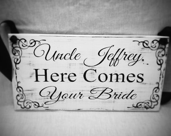 Ring Bearer Sign, Uncle Here Comes, Wedding Signs, Here Comes The Bride, Rustic Wedding, 7x14