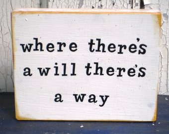 Inspirational Saying,On Wood,Small Wood Sign,Wood Word Art,Wooden Blocks,Where Theres A Will,Theres A Way,Reclaimed Wood Art,Wood Wall Art