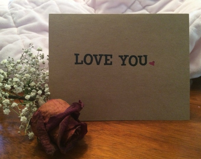 """Handmade, Unique, Hand Stamped, """"Love You"""" Recycled Paper Greeting Card"""