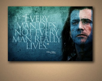 """BRAVEHEART """"Not Every Man Really Lives"""" Quote Poster"""
