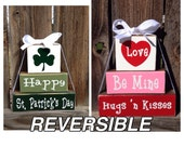 SALE--REVERSIBLE Valentine's & St Patrick's day wood stacker blocks-Be Mine Reverses with Happy St. Patrick's day