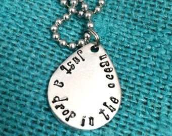 Just A Drop in the Ocean Necklace, Hand Stamped Necklace, Hand Stamped Jewelry