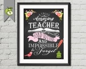 Teacher appreciation, teacher gift, A truly amazing teacher, is hard to find, and impossible, to forget, art print, printable, retirement