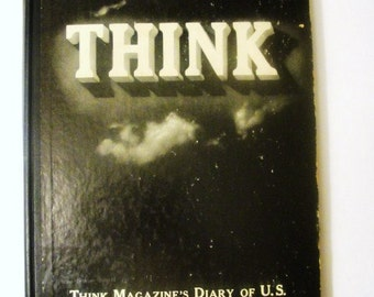Think Magazine's Diary of U.S.Participation In World War II, 1950 Fantastic Pictures, Hardback!