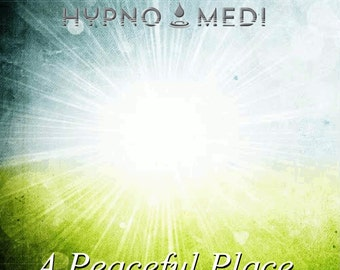 HypnoMedi® Hypnotic Meditations A Peaceful Place