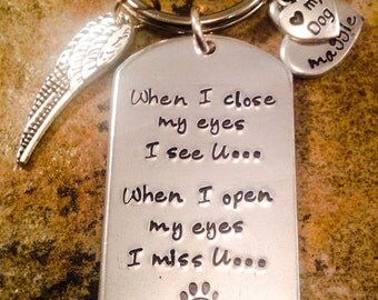 Personalized Pet Loss Keychain, In Memory Of Pet Keychain, When I Close My Eyes Keychain, Aluminum Keychain