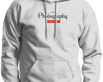I Do Photography So I Don't Snap Hoodie Sweatshirt 18500 - PP-395