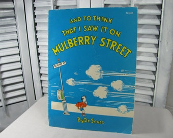 SALE 1965 And To Think I Saw It On Mulberry Street, By Dr. Suess, Illustrated Vintage Children's Book