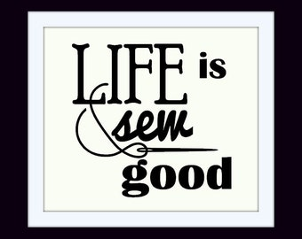 Life is Sew Good - Vinyl Wall Decal, Vinyl Quote for Sewing, Sewing Room Decal