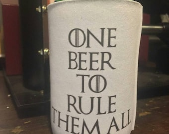 One beer to rule them all can cooler - funny can cooler - can holder