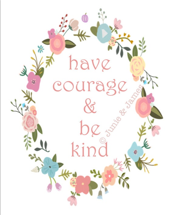 Current image pertaining to have courage and be kind printable