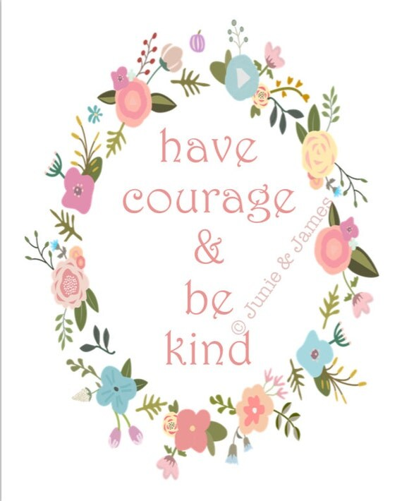 Impertinent image with regard to have courage and be kind printable