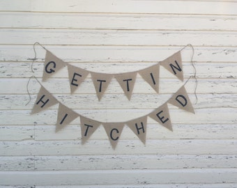 Gettin Hitched Burlap Banner