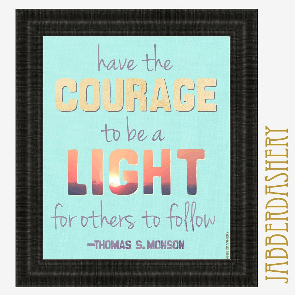 Peer Pressure Quotes Courage To Be A Light For Others To Follow Thomas Smonson