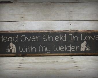 "Primitive Welder Handcrafted Sign Head ""Over Shield In Love With My Welder"""