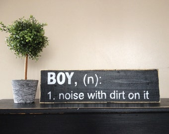 Boy Definition Sign, Boy Sign, Boy A Noise With Dirt On It, Wood Sign, Boys Room, Nursery Decor, Wall Decor, Boys Room Decor, Baby Boy Gift