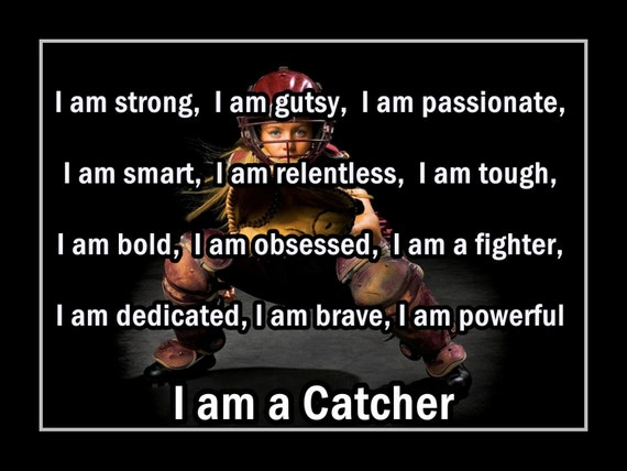 Softball Motivation Poster I AM A CATCHER Photo Quote Wall Art Print 5x7'- 11x14' Confidence Inspiration Pride Strength Qualities -Free Ship