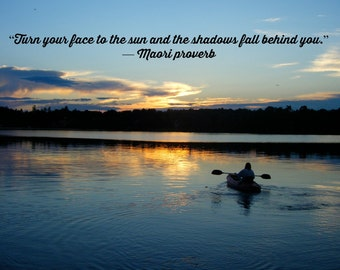 """Turn your face to the sun and the shadows fall behind you - Quoted Photo  5"""" x 7"""" Print"""