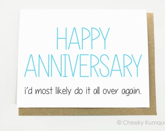 Funny Anniversary Card - Anniversary Card - Most Likely Do it Again.