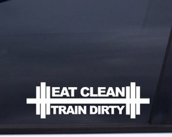 "Eat Clean Train Dirty style#1 crossfit gym 7"" Vinyl Decal Widow Sticker for Car, Truck, Motorcycle, Laptop, Ipad, Window, Wall, ETC"