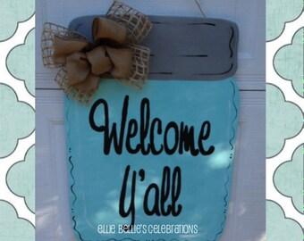 Welcome Ya'll Mason Jar Door Hanger Sign