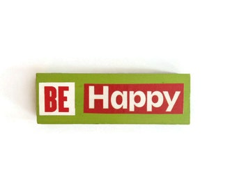 BE HAPPY | Fridge Magnet | GREEN | Home Decor | Office Magnet | Recycled Gift |  For Her | For Him | Happy Decoration |