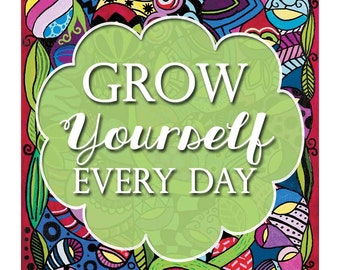 Inspirational Print - Digital Download - Digital Print - Grow Yourself Every Day - Motivational Print - Digital Affirmation - Daily Mantra