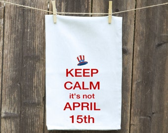 Income Tax Kitchen Towel, Custom Monogrammed Personalized, Hand,Tea Flour Sack,Cleaning, IRS, Fun, Keep Calm it's Not April 15th