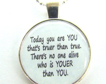 Today You are You DR. SEUSS QUOTE pendant necklace with chain included, inspirational jewelry, quote necklace