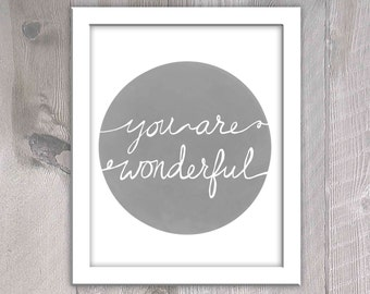 You are Wonderful - Mother's Day Printable - Mother's Day Gift - Printable for Mom - Gift for Mom - Hand Lettered Printable - Gray Wall Art