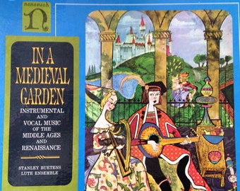 In A Medieval Garden - Instrumental Music and Vocal Music of the Middle Ages and Renaissance - vinyl record