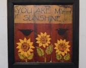 You Are My Sunshine ... * country home decor * wall decor * wall hanging * sunflower print * handmade wood frame * Made in USA
