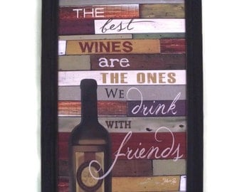 """Wine Sign, """"The Best Wines are the ones We Drink With Friends"""", Art Print, Wall Decor, Handmade, 21X15, Custom Wood Frame, Made in the USA"""