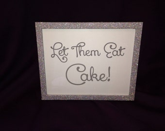 Let Them Eat Cake! Sign and Frame