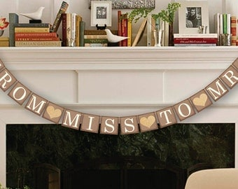 From Miss To Mrs Banner - Rustic Wedding Sign Photo Prop - Wedding Sign - Wedding Decoration