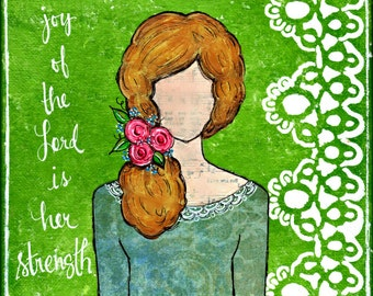 The Joy of the Lord is Her Strength - Nehemiah 8:10 - Mixed Media She Art Print (8x10)