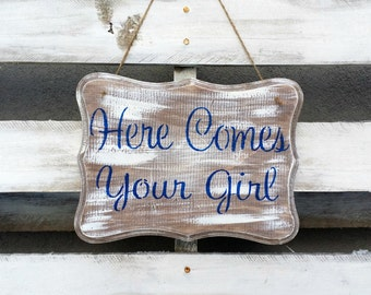 Rustic Here Comes Your Girl Wedding Sign, Rustic Wedding Decor, Rustic Wood Wedding Sign, Ring Bearer Sign, Flower Girl Sign