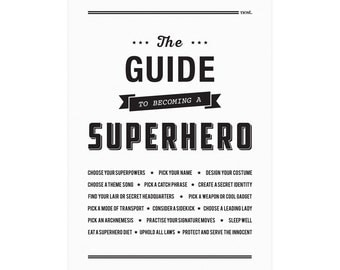 The Guide to Becoming A Superhero Print