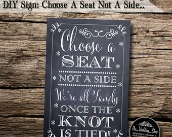 "Instant Download- Printable 4"" x 6"" DIY Chalkboard Wedding Sign: Choose A Seat Not A Side, We're All Family Once The Knot Is Tied!"