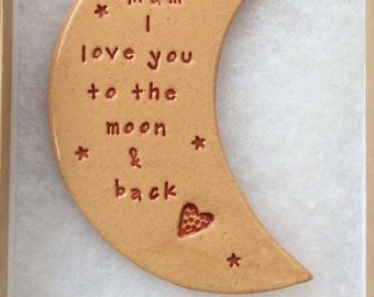 Mam I love you to the moon and back ceramic gift handmade in Wales