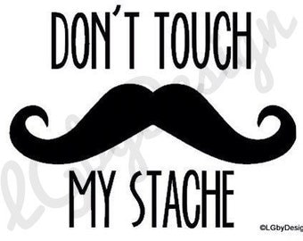 Don't Touch My Stache Decal