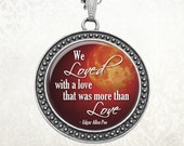 We Loved With a Love Edgar Allen Poe Quote on Red Moon Background Pendant Necklace Resin Pendant Art Pendant Jewelry Pendant