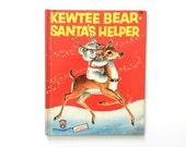 Kewtee Bear Santa's Helper - vintage Christmas children's book - by Alan Reed, Bert Stout, and Truman Quigley