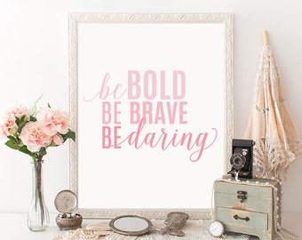 Motivational Quote Printable Art Print 8x10 Be Bold Be Brave Be Daring Pink Typography Print Inspirational Quote Nursery Art Print
