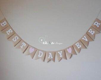 Burlap Wedding Banner / BEST DAY EVER banner / Wedding photo props / Wedding Burlap bunting / Wedding bulrap garland /Wedding reception deco