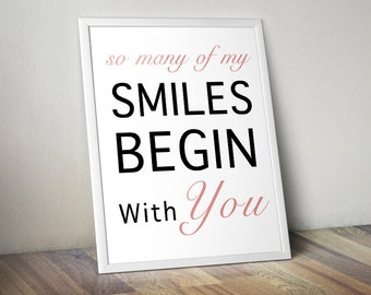"""Love Printable Wall art, Typography Printable Quote , Instant download, """"So Many of My Smiles Begin With You"""" Art, Love Quote for Him or Her"""