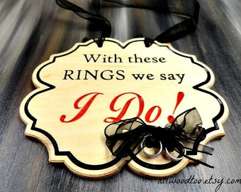 Wood Wedding Signs With These Rings We Say I Do Sign Ring Bearer Signs Wedding Photo Props