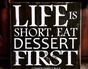 Life is Short, EAT Dessert First : Personalized