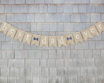 Best Dad Ever Burlap Banner, Fathers Day Banner, Fathers Day Garland, Fathers Day Decor, Burlap Bunting, Dad Photo Prop, Mothers Day Decor